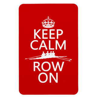 Keep Calm and Row On (choose any color) Magnet