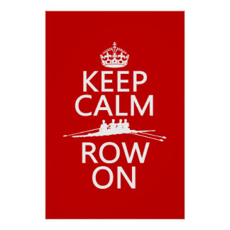 Keep Calm and Row On (choose any color) Posters