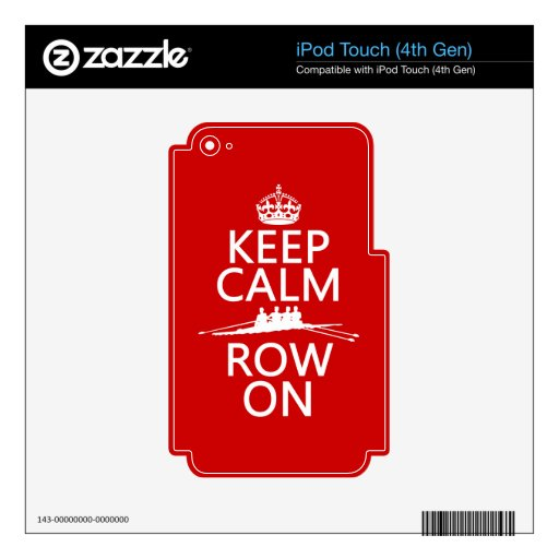 Keep Calm and Row On (choose any color) Skin For iPod Touch 4G
