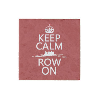 Keep Calm and Row On (choose any color) Stone Magnet