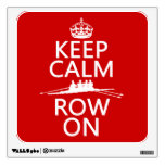 Keep Calm and Row On (choose any color) Room Stickers