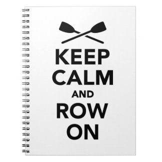 Keep calm and row on spiral note book