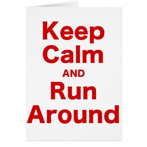 Keep Calm and Run Around Greeting Card