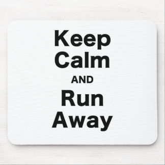 Keep Calm and Run Away Mouse Pad