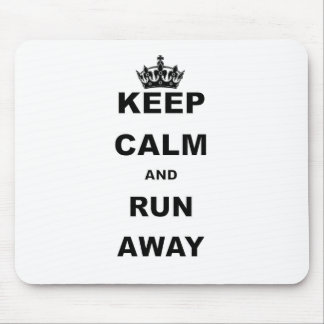 KEEP CALM AND RUN AWAY.png Mouse Pad