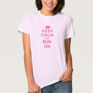 Keep Calm and Run On 13.1 Pink Tee Shirt