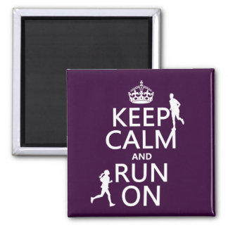 Keep Calm and Run On (customizable colors) 2 Inch Square Magnet