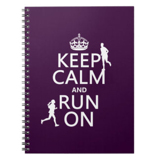 Keep Calm and Run On (customizable colors) Spiral Notebook