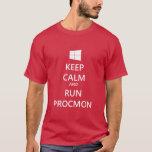 Keep Calm and Run ProcMon T-Shirt