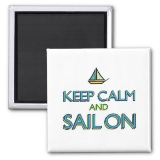 Keep Calm and Sail On 2 Inch Square Magnet