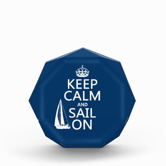 Keep Calm and Sail On - all colors Acrylic Award