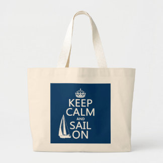 Keep Calm and Sail On - all colors Large Tote Bag