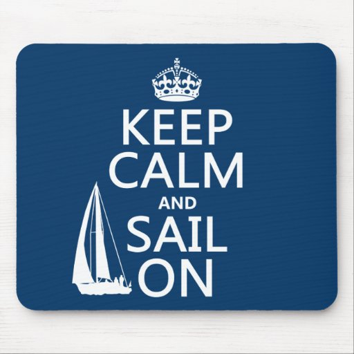 Keep Calm and Sail On - all colors Mouse Pad