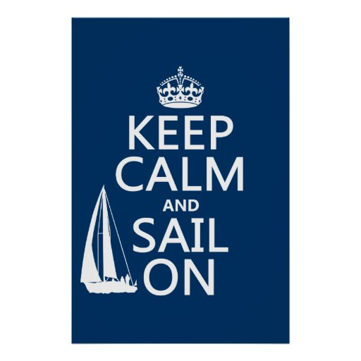 Keep Calm and Sail On - all colors Poster