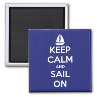 Keep Calm and Sail On Blue Square Magnet