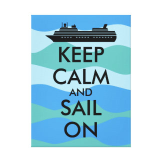 Keep Calm and Sail On Cruise Ship Custom Canvas Print