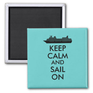 Keep Calm and Sail On Cruise Ship Custom 2 Inch Square Magnet