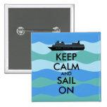 Keep Calm and Sail On Cruise Ship Custom Pinback Button