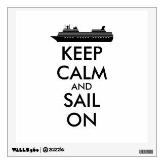 Keep Calm and Sail On Cruise Ship Custom Wall Decal
