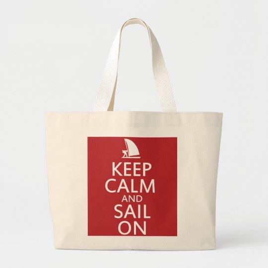 Keep Calm and Sail On Large Tote Bag
