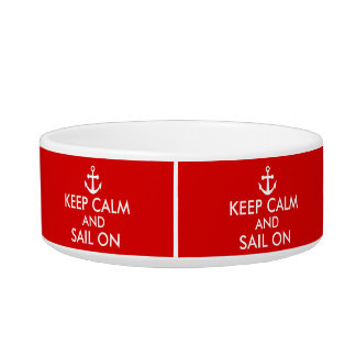 Keep Calm and Sail On Pet Dish Your Color Custom