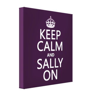 Keep Calm and Sally On (any color) Stretched Canvas Prints