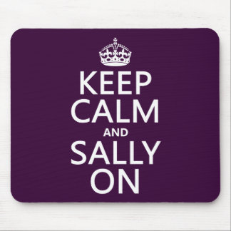 Keep Calm and Sally On (any color) Mouse Pad