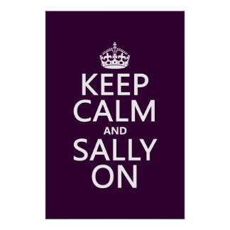 Keep Calm and Sally On (any color) Poster