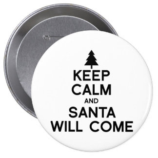 KEEP CALM AND SANTA WILL COME --.png Buttons