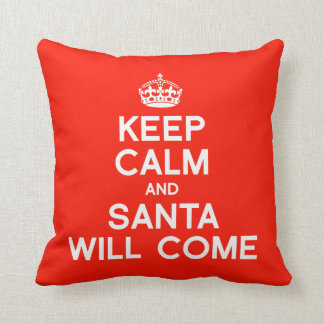 KEEP CALM AND SANTA WILL COME -.png Throw Pillow
