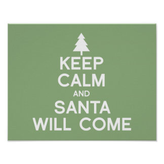 KEEP CALM AND SANTA WILL COME POSTERS