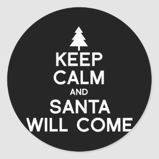 KEEP CALM AND SANTA WILL COME ROUND STICKERS