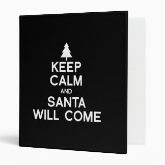 KEEP CALM AND SANTA WILL COME VINYL BINDERS