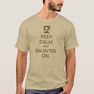 Keep Calm and Saunter On Thoreau t-shirt