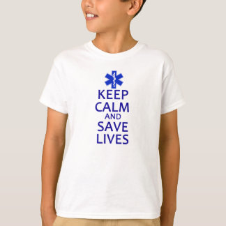 Keep Calm and Save Lives T-Shirt