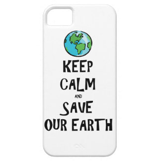 Keep Calm and Save Our Earth iPhone 5 Cases
