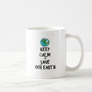 Keep Calm and Save Our Earth Coffee Mug