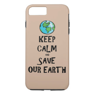 Keep Calm and Save Our Earth iPhone 7 Plus Case