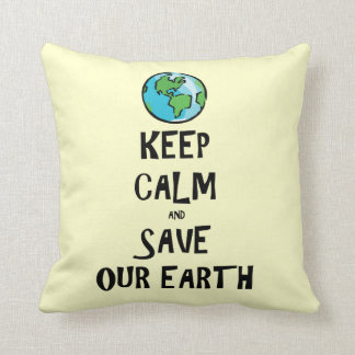 Keep Calm and Save Our Earth Throw Pillows