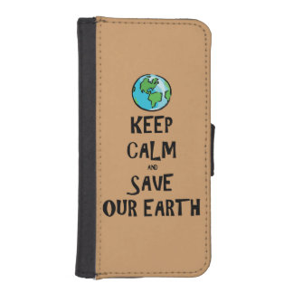 Keep Calm and Save Our Earth Phone Wallet