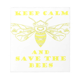 Keep Calm and Save the Bees Note Pad