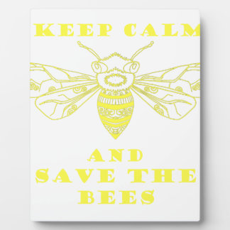 Keep Calm and Save the Bees Plaque