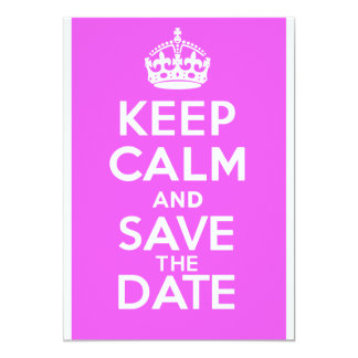 KEEP CALM and SAVE the DATE 5x7 Paper Invitation Card