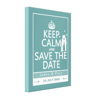 Keep Calm and Save the Date fully customizable Stretched Canvas Prints