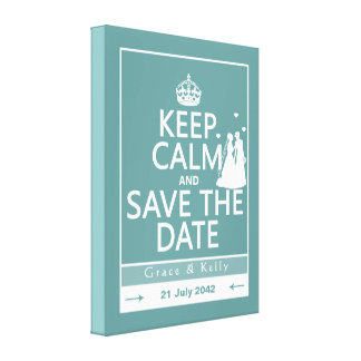 Keep Calm and Save The Date Lesbian Wedding Stretched Canvas Print