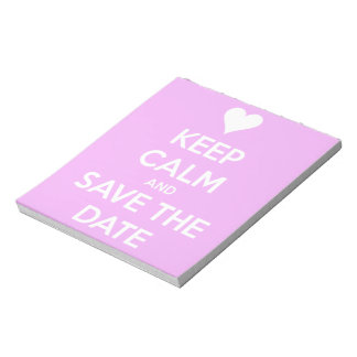Keep Calm and Save the Date Pink Note Pad