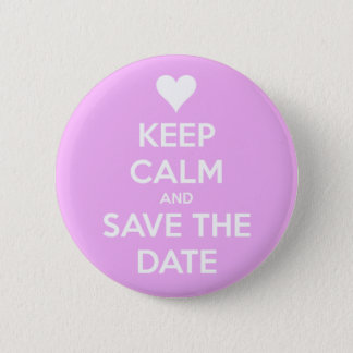Keep Calm and Save the Date Pink Round Pinback Button