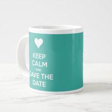 Keep Calm and Save the Date Teal Blue Jumbo Mug