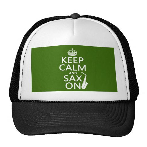 Keep Calm and Sax (saxophone) On (any color) Hats