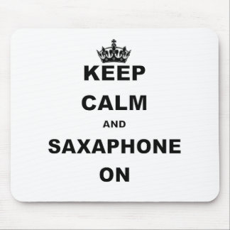 KEEP CALM AND SAXAPHONE ON.png Mouse Pad